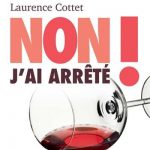 Non j'ai arrêté - Laurence Cottet