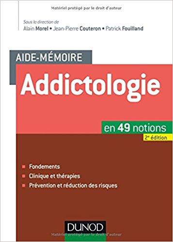 Aide-mémoire : Addictologie en 49 notions (2ème édition)