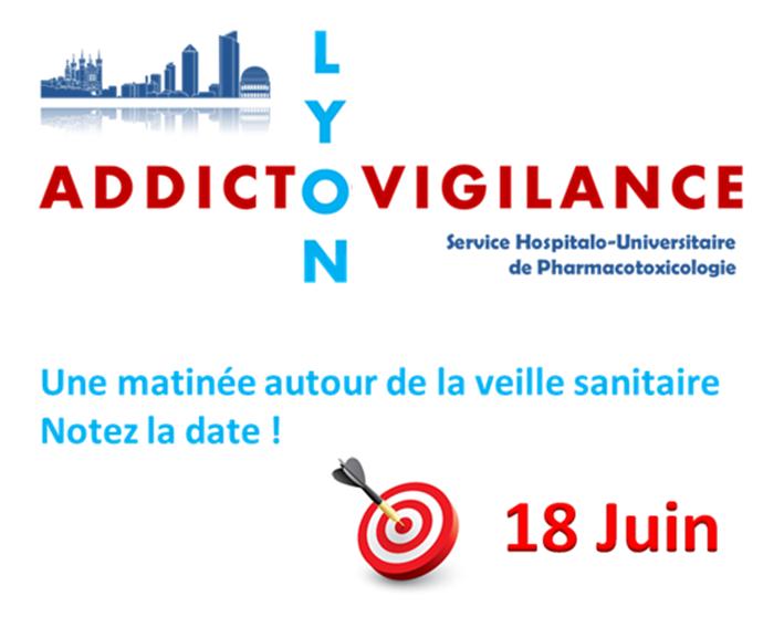 «Matinée d'Addictovigilance» le Mardi 18 Juin 2019 à Lyon